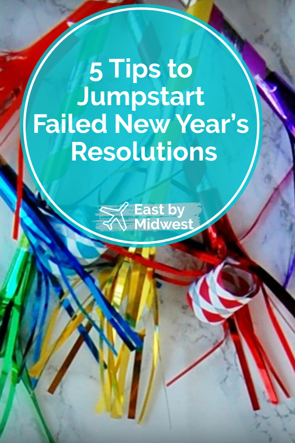5 Tips to Jumpstart Failed New Year's Resolutions in 2020