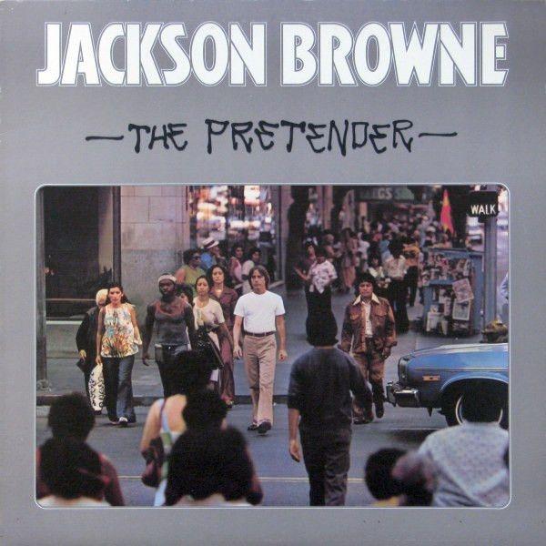 Jackson Browne The Pretender The Pretenders Jackson Browne Great Albums