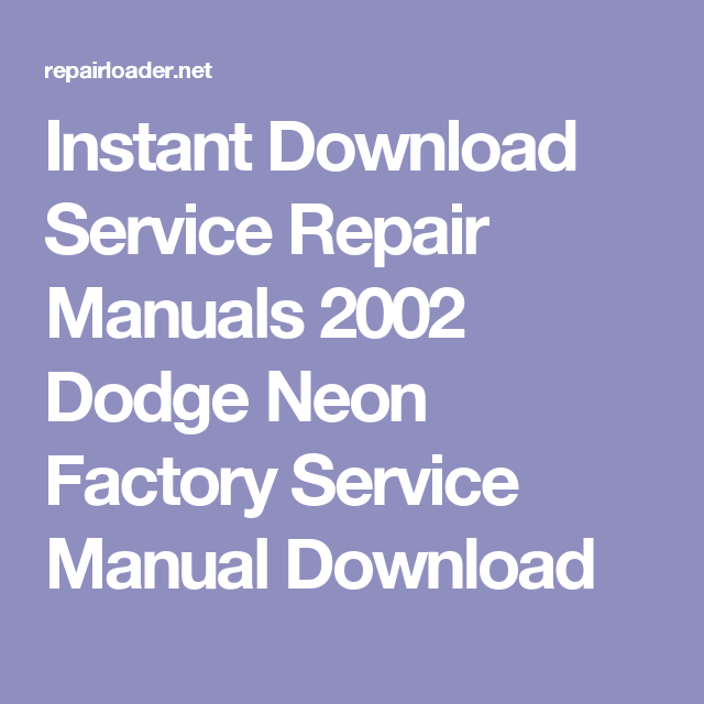Instant Download Service Repair Manuals 2002 Dodge Neon Factory Service Manual Download Repair Manuals Dodge Durango Chrysler Voyager