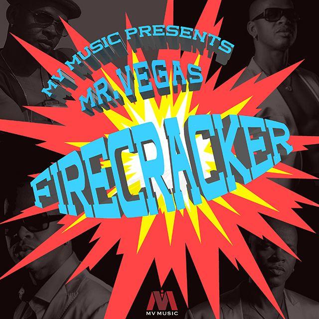 Mr Vegas - Firecracker - MV Music , 2019,Dancehall,Dancehall,Mr