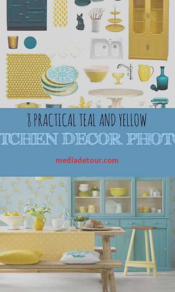 8 Practical Teal And Yellow Kitchen Decor Photos Yellow Kitchen Decor Kitchen Decor Photos Teal Kitchen Walls