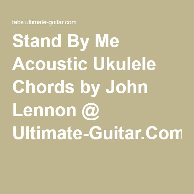Stand By Me Acoustic Ukulele Chords By John Lennon Ultimate Guitar