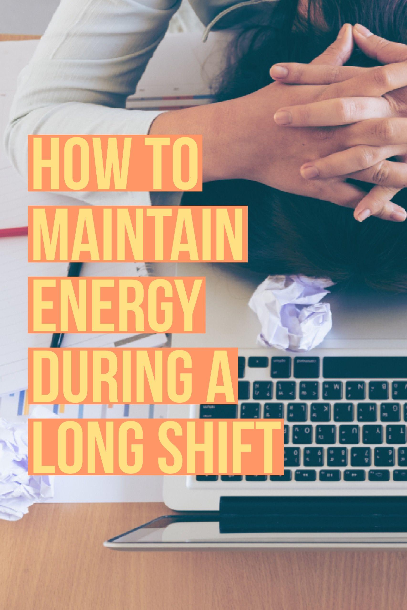 Maintain energy during a long shift nursing tips night