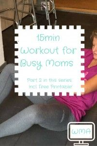 15-min workout for busy moms – part II (Incl. Free Printable!)