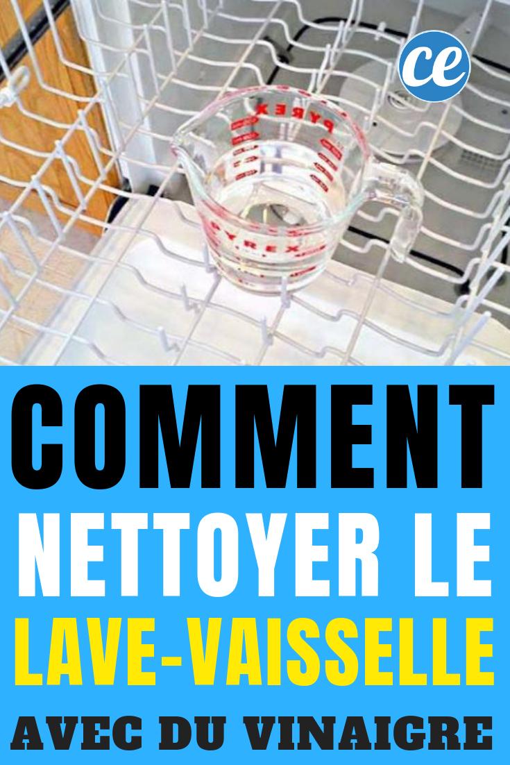 Nettoyer Lave Vaisselle Vinaigre comment nettoyer facilement votre lave-vaisselle avec du
