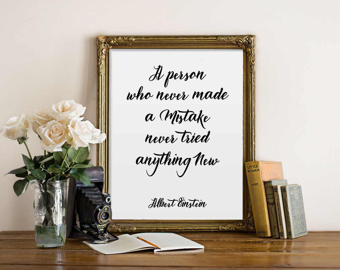 Einstein quote A person who never made a mistake never tried | Etsy