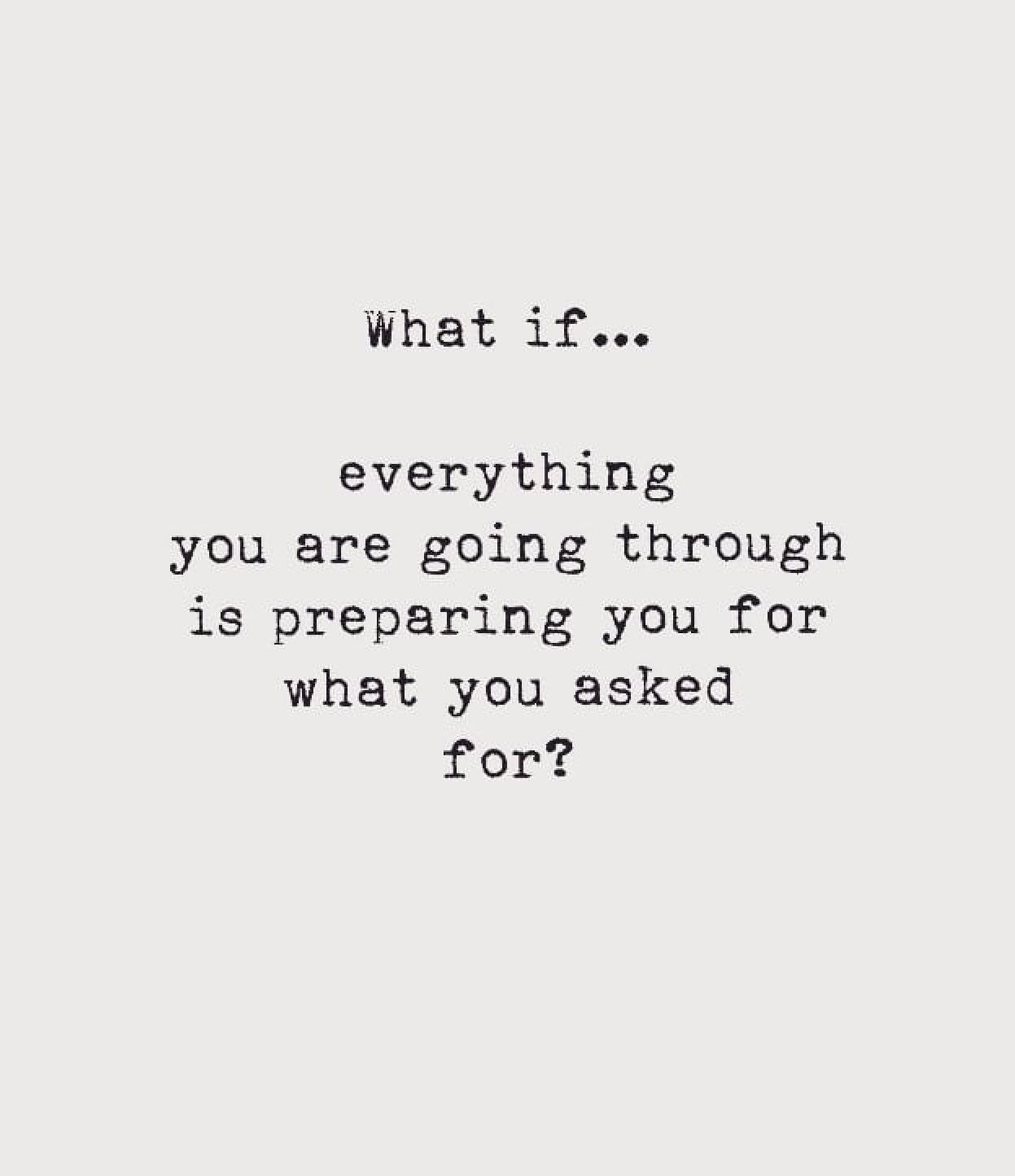 What if... everything you are going through is preparing you ...
