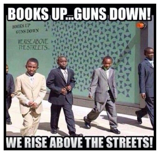 Books Up, Guns Down. We Rise Above The Streets.