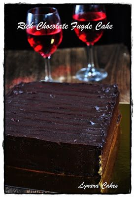 Lynara Cakes: Rich Chocolate Fudge Cake