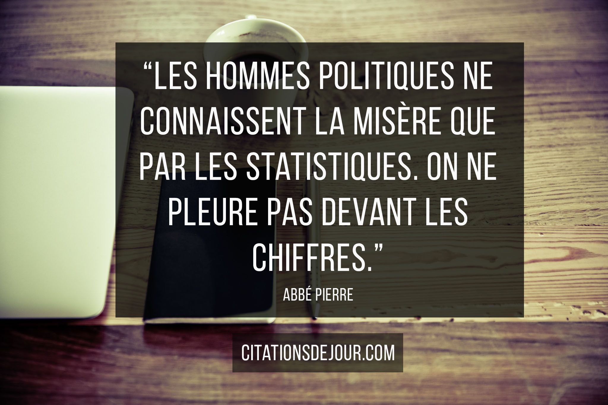 Citation Critique Des Politiciens De L Abbe Pierre Citation Critique Citation Citations Politiques