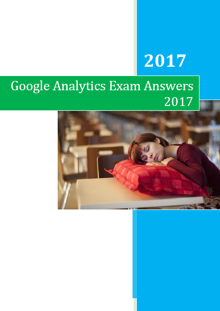 Google Analytics Exam Answers 2017 | Certification Answers ...