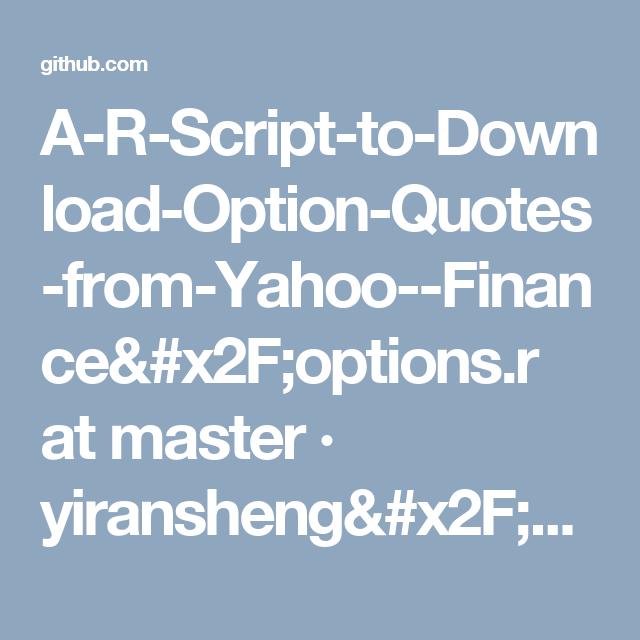 Options Quotes Arscripttodownloadoptionquotesfromyahoofinanceoptionsr