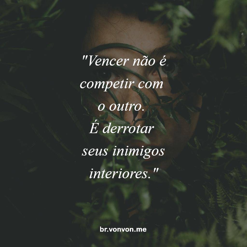 Vencer Não é Competir Com O Outro é Derrotar Seus Inimigos