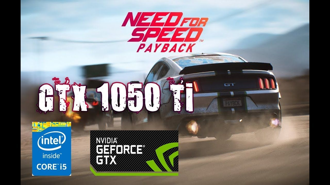 Need for Speed Payback GTX 1050 Ti & i5 3570 | 1080p High