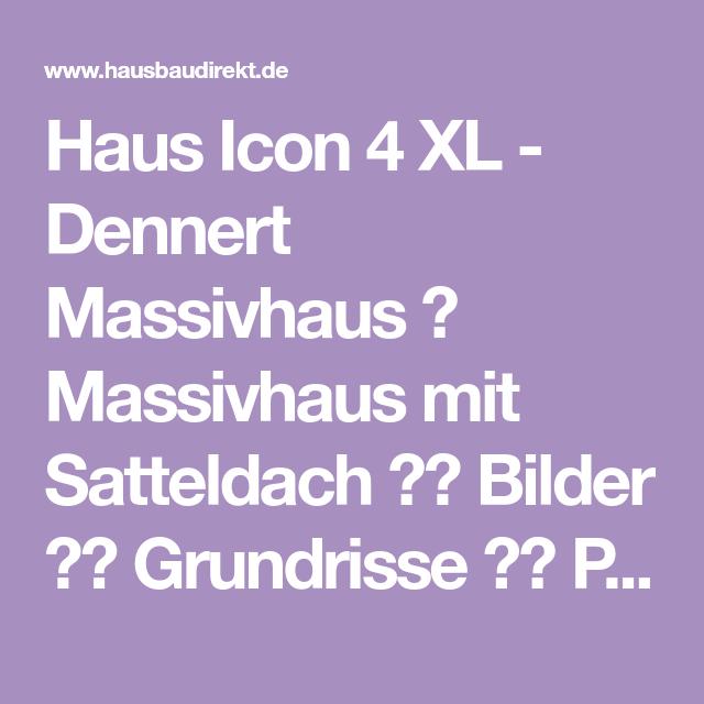 Haus Icon 4 Xl Dennert Massivhaus Massivhaus Mit Satteldach