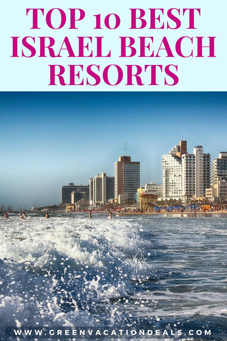 Top 10 Beach Hotels Israel Yam Hotel Atlas Boutique Isrotel Lagoona