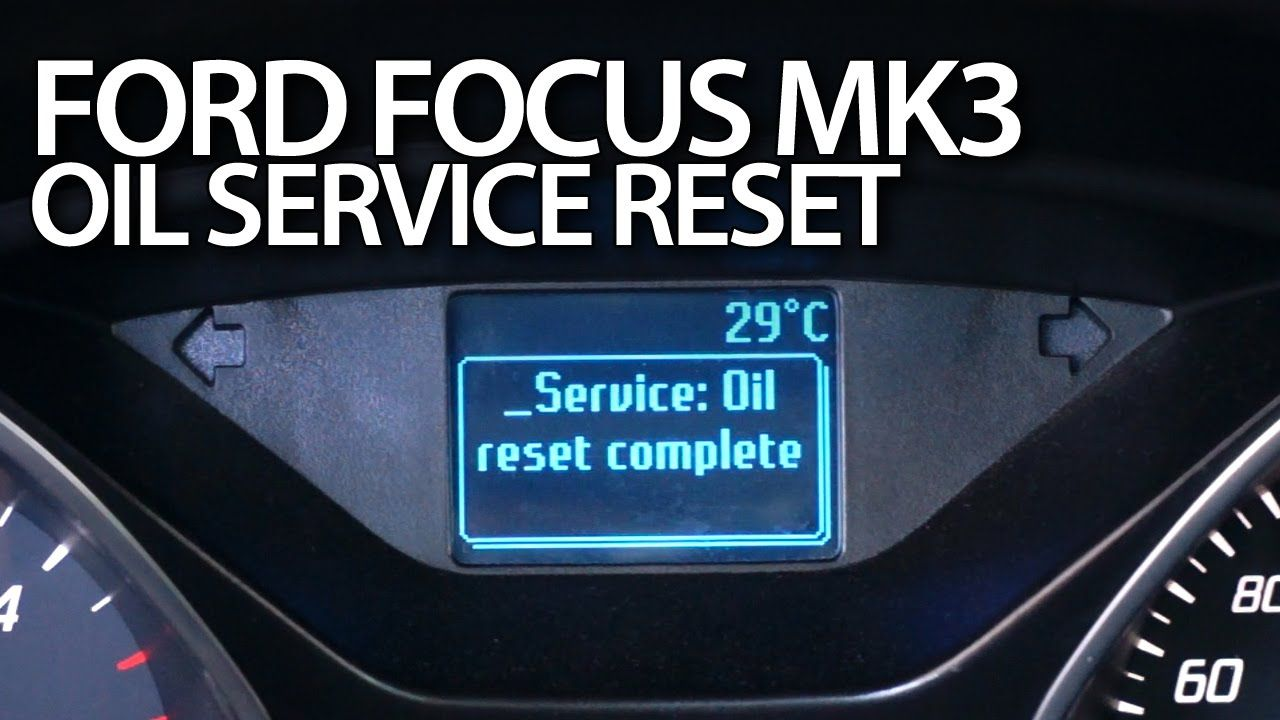 How To Reset Oil Service Reminder In Ford Focus Mk3