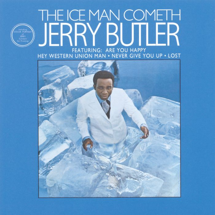 """""""The Iceman Cometh"""" (1968, Mercury) by Jerry Butler.  Contains """"Hey Western Union Man"""" and """"Only The Strong Survive."""""""