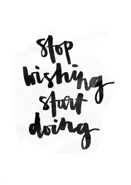 Stop wishing start doing hand lettered motivation - Stop wishing start doing hd wallpaper ...