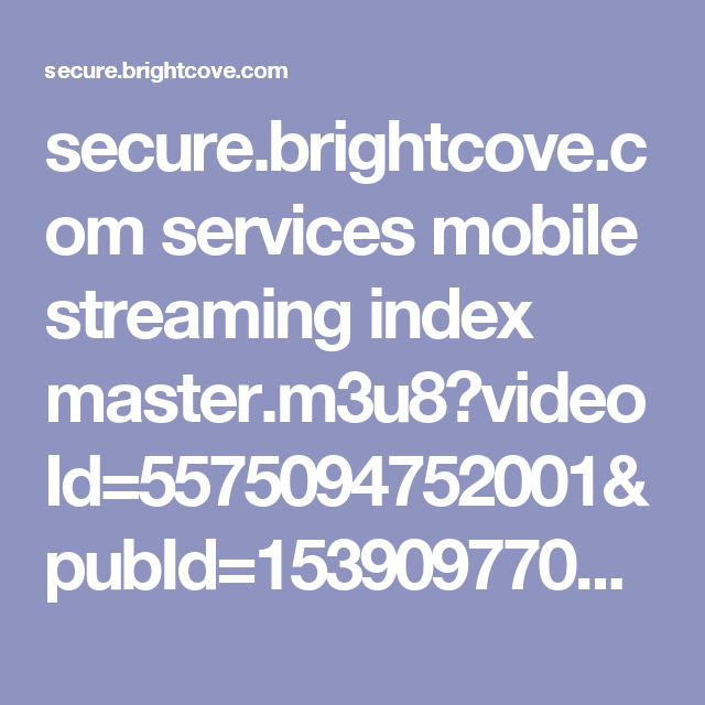 secure brightcove com services mobile streaming index master