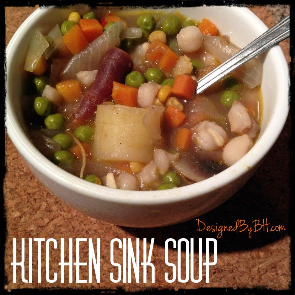 Kitchen Sink Soup - DesignedByBH #crockpotrecipe #recipes #soup ...
