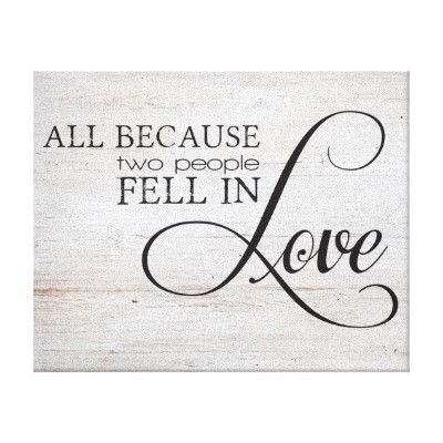 Download All Because Two People Fell In Love Canvas Print | Zazzle ...