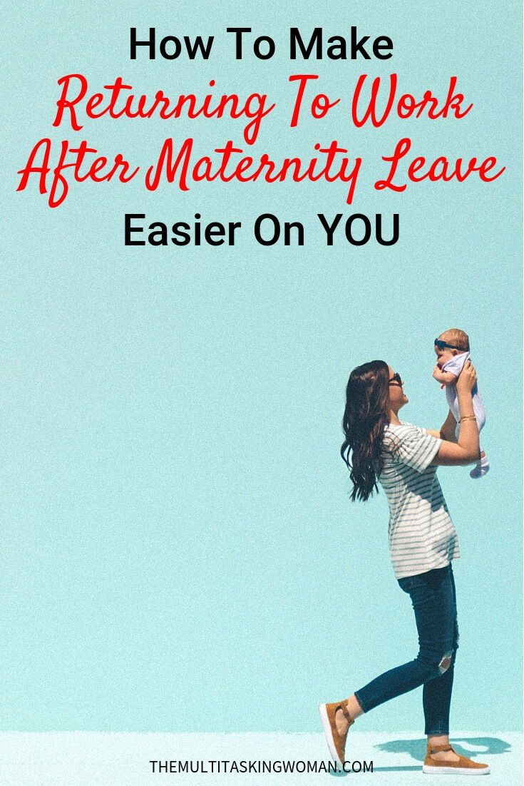 how to make returning to work after maternity leave easier