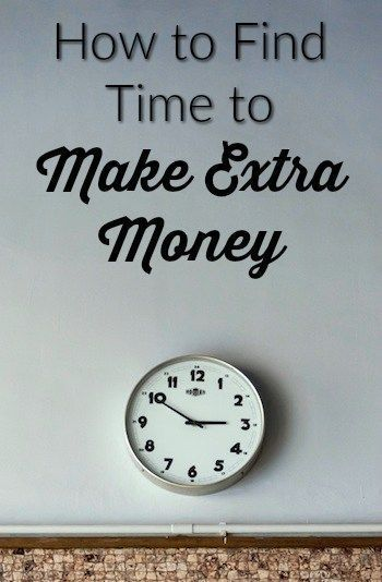Here are some strategies for finding time in your day for extra income earning activities
