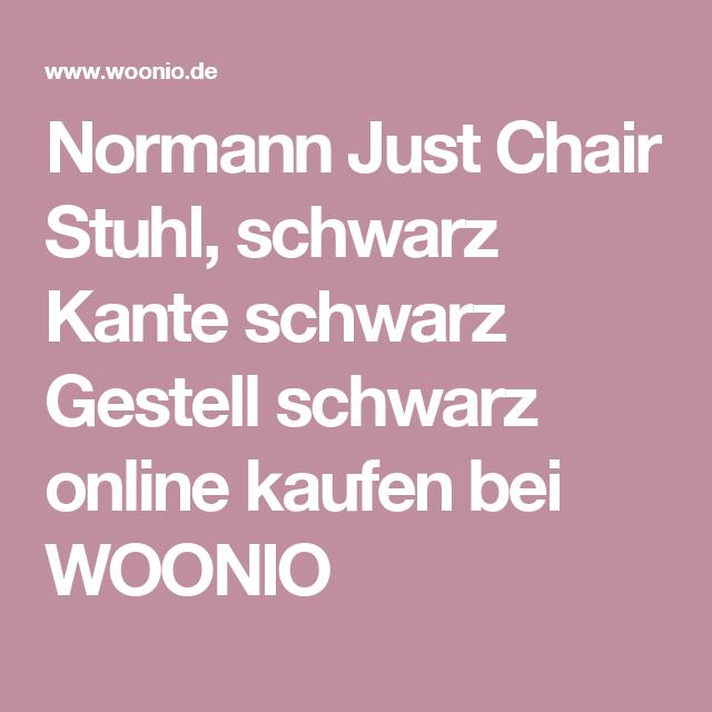 Normann Just Chair Stuhl, schwarz Kante schwarz Gestell schwarz online kaufen bei WOONIO