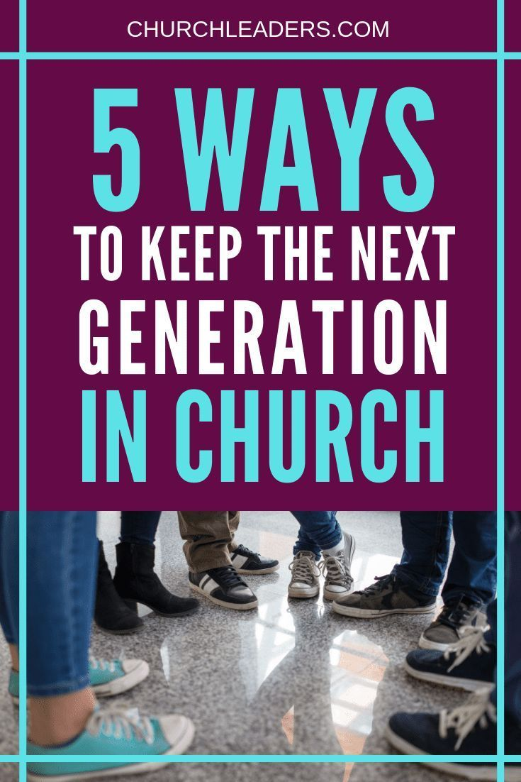 5 Ways to Keep the Next Generation in Church in 2020
