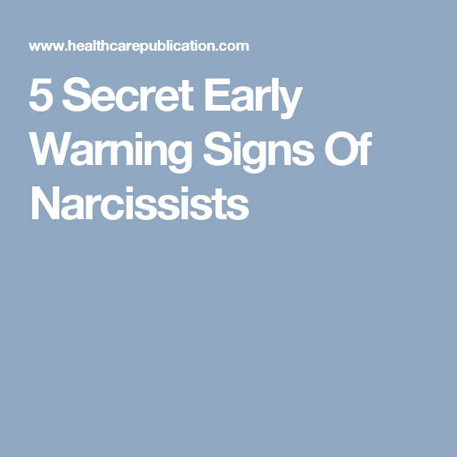 5 Secret Early Warning Signs Of Narcissists