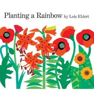 A few ideas to use with Planting a Rainbow by Lois Ehlert.