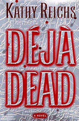 Deja Dead A Novel Temperance Brennan Book 1 By Kathy Reichs Really Good Some Very Hold Your Breath And Don Kathy Reichs Bargain Books Temperance Brennan