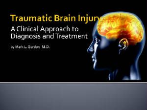 Traumatic Brain Injury - Diagnosis and Treatment