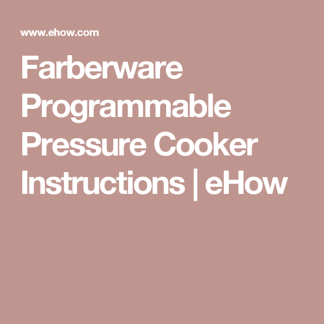 Farberware Programmable Pressure Cooker Instructions In 2018 Lchf