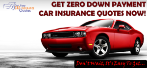 Zero Down Payment Car Insurance Quotes With Cheapest Monthly