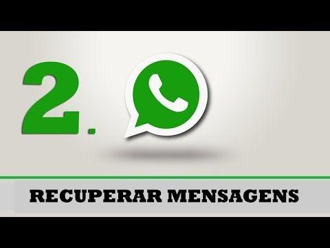 Como Recuperar Mensagens Antigas Excluidas Do Whatsapp De Um Mes