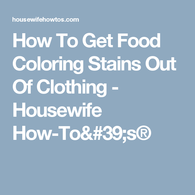 How To Get Food Coloring Stains Out Of Clothing Housewife How To S