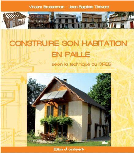 Attractive Autoconstruction Du0027une Maison En Paille