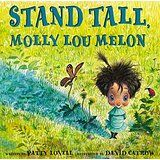 Stand Tall, Molly Lou Melon: Patty Lovell, David Catrow
