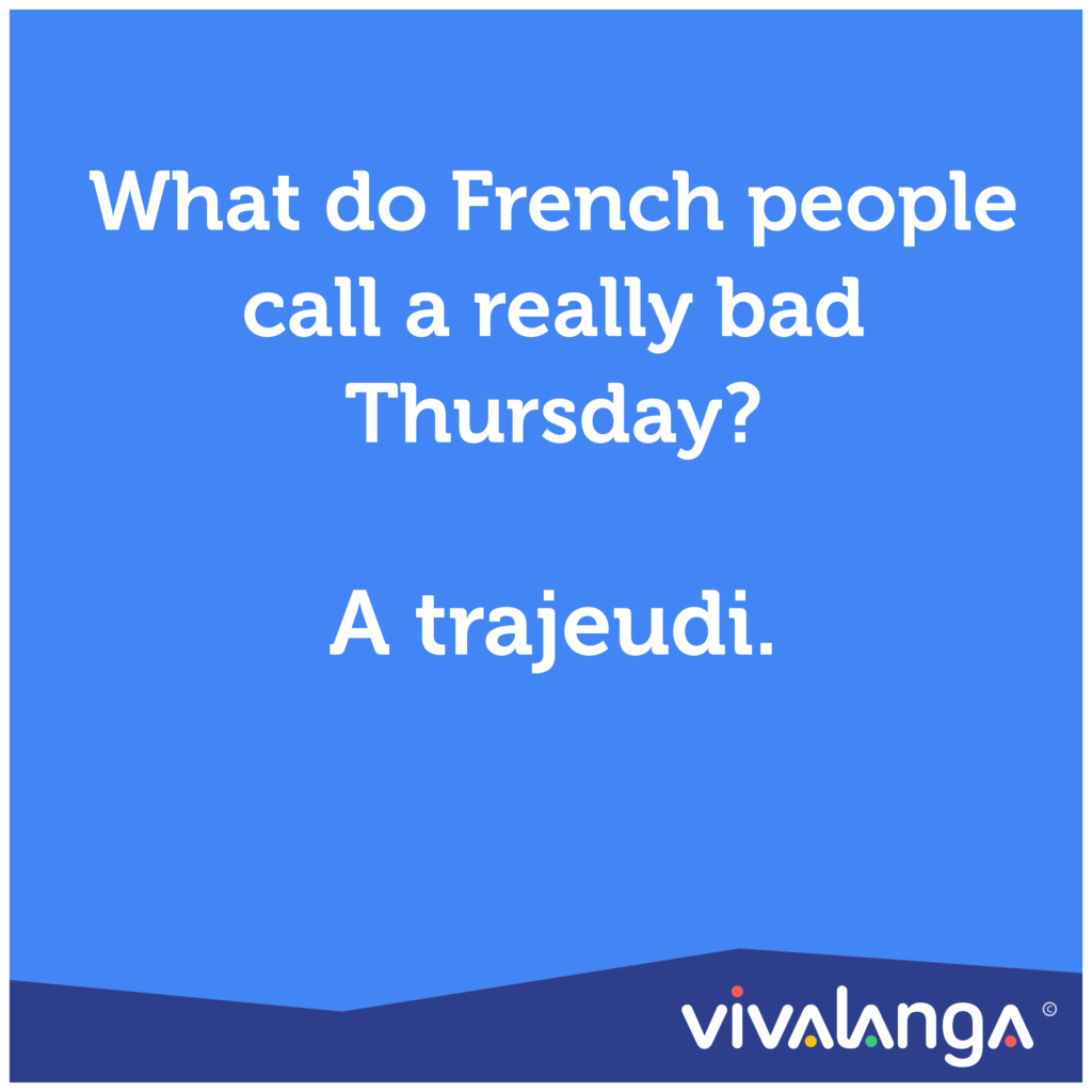 20 Jokes You Will Only Understand If You Know Some French French Puns Language Jokes Jokes