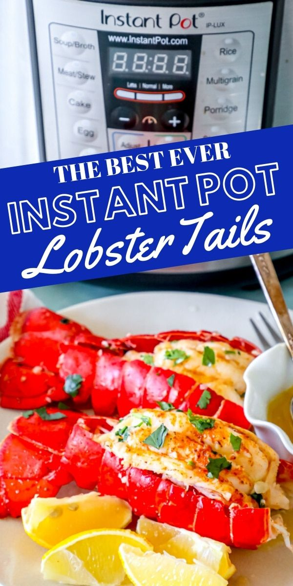 The Best Easy Instant Pot Lobster Tails Recipe - Sweet Cs Designs