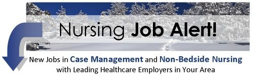 New Case Management And NonBedside Nursing Jobs Just Opened In