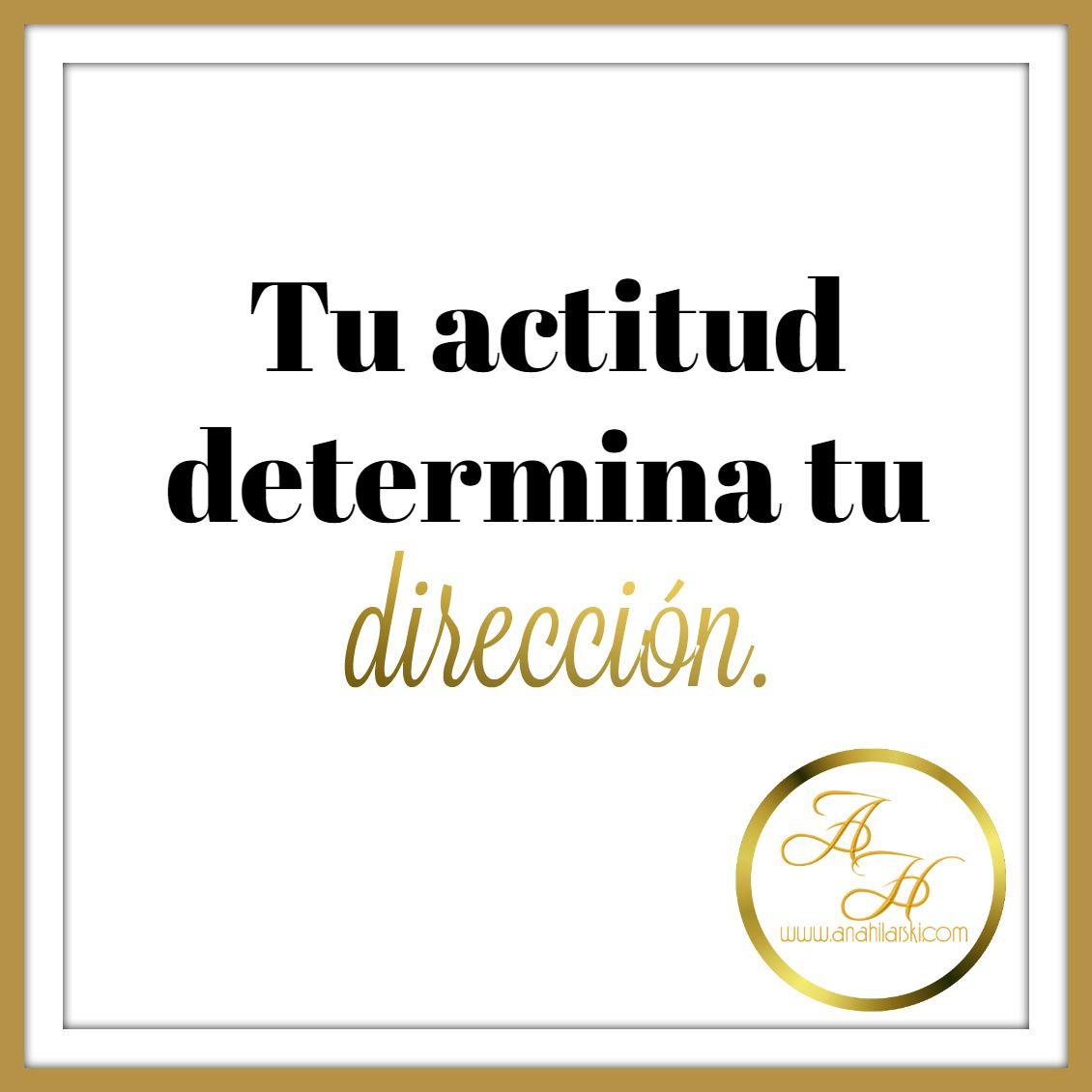 Tu actitud determina tu dirección.  #frases #negocios #quote #business http://anahilarski.com/que-puedo-hacer-por-ti/