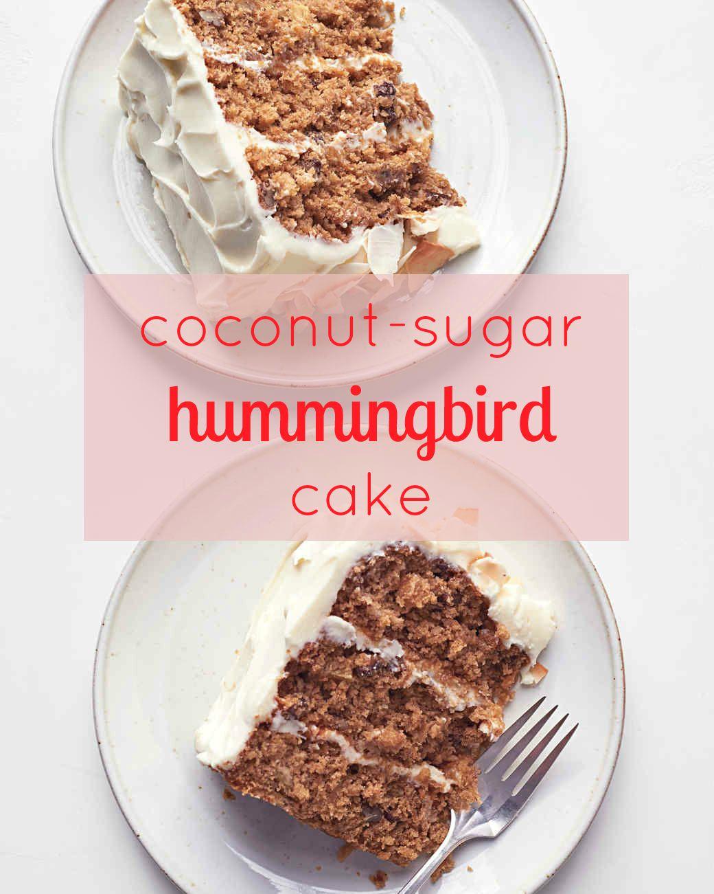 Coconut Sugar Hummingbird Cake Recipe The Natural