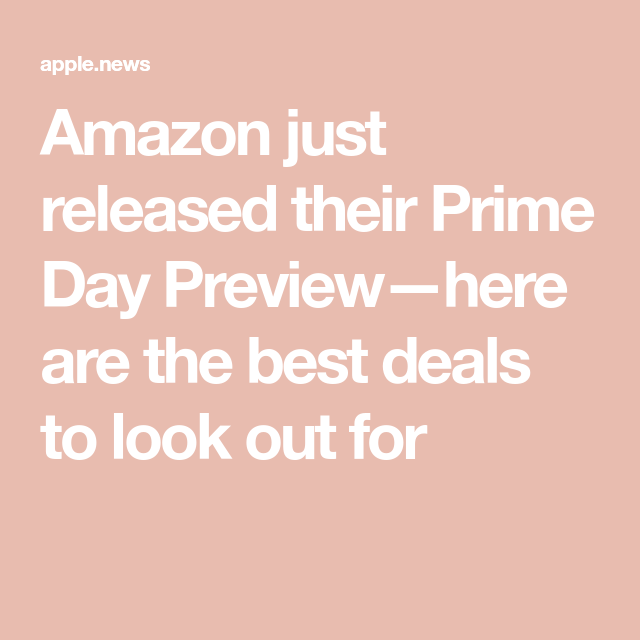 Amazon Just Released Their Prime Day Preview Here Are The Best Deals To Look Out For Usa Today Prime Day Amazon Prime Day Good Things