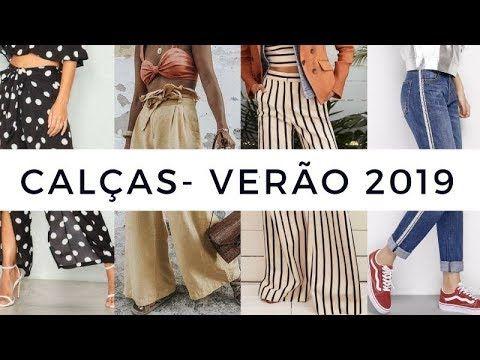 3aaae19b4 15 CALÇAS TENDÊNCIA VERÃO 2019 Moda Feminina Verao