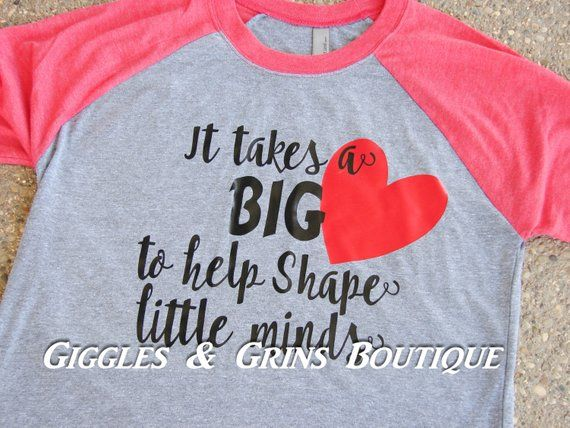 It Takes A Big Heart To Help Shape Little Minds Shirt