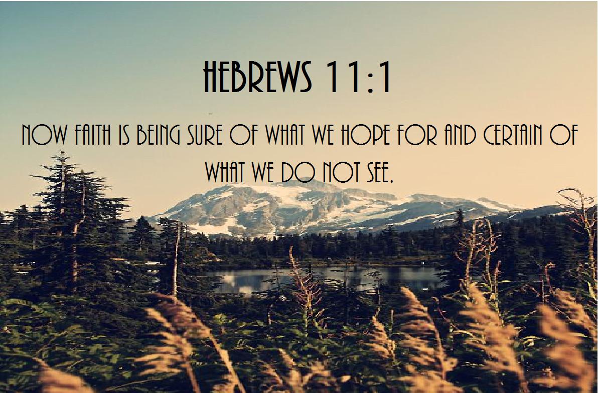 "Inspirational Bible Verse ""Hebrews 111"" nature background"