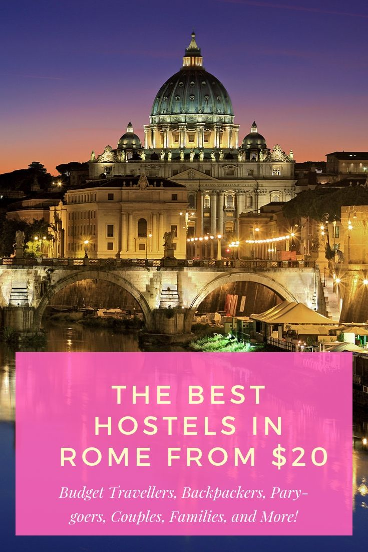 The Best Hostels In Rome From 15 August 2020 Budget Your Trip Weather In Italy Rome Italy Travel Guide